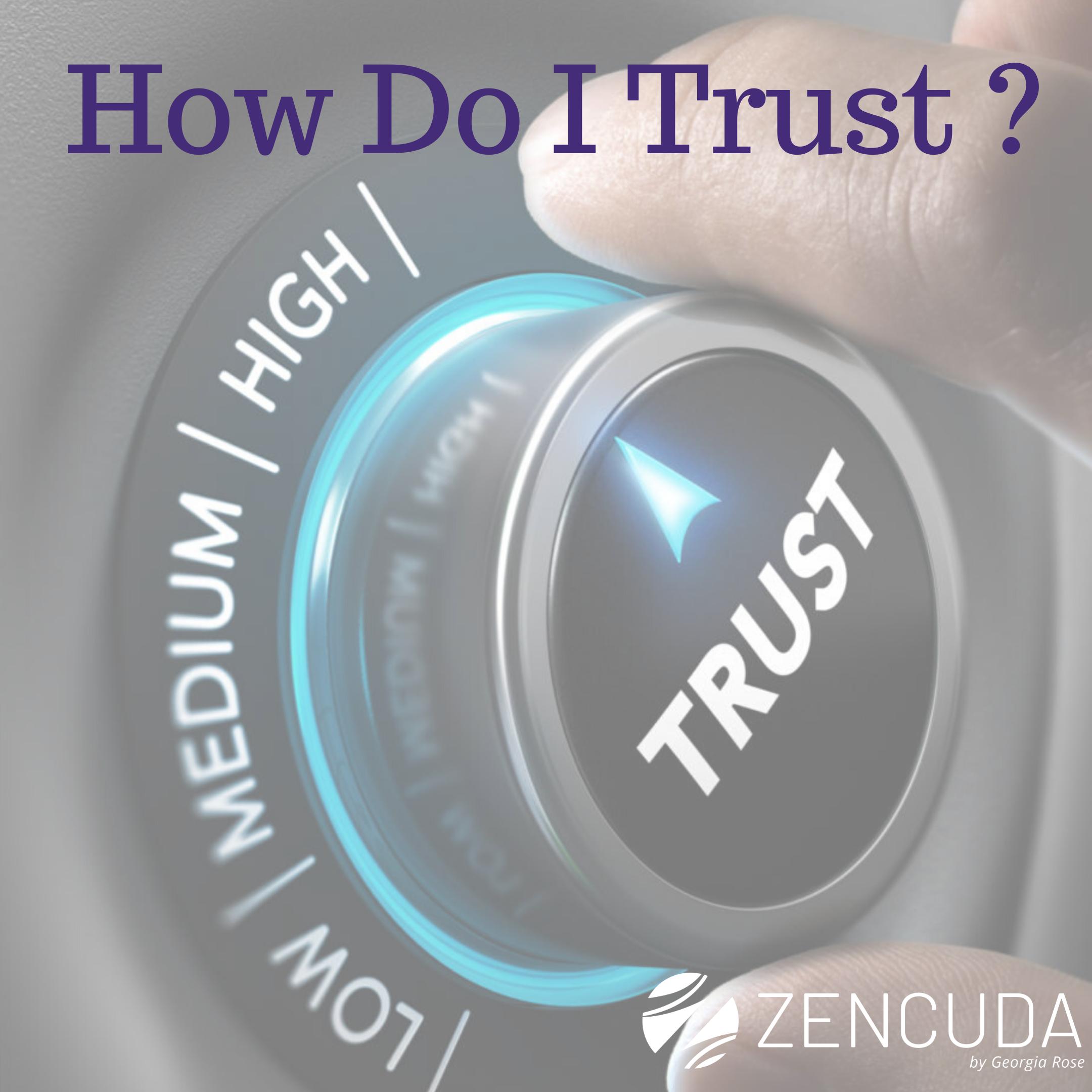 How Do I Trust?